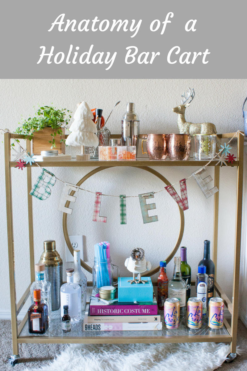 Anatomy of a Holiday Bar Cart | Running in Heels