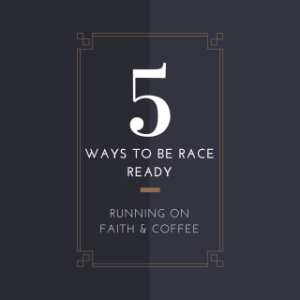 Five Ways to be Race Ready | Five on Friday
