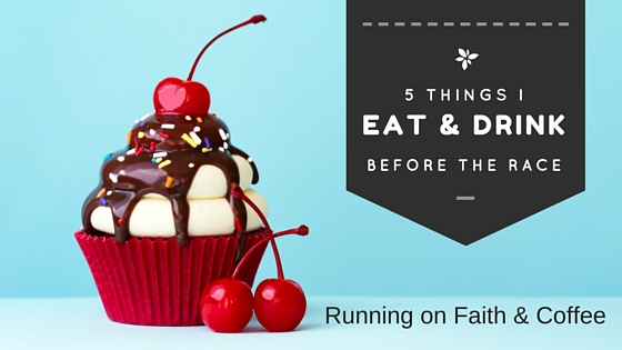 5 Things I Eat and Drink Before the Race