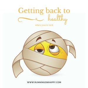 Getting Back to Healthy   Running on Happy   Running Coaches Corner