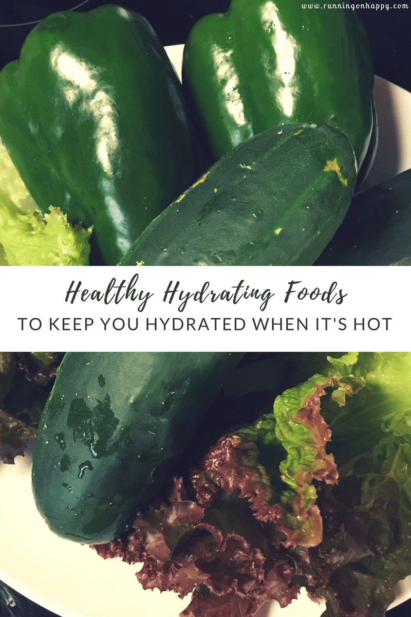 Healthy Hydrating Foods to Keep YOU Hydrated! | Running on Happy