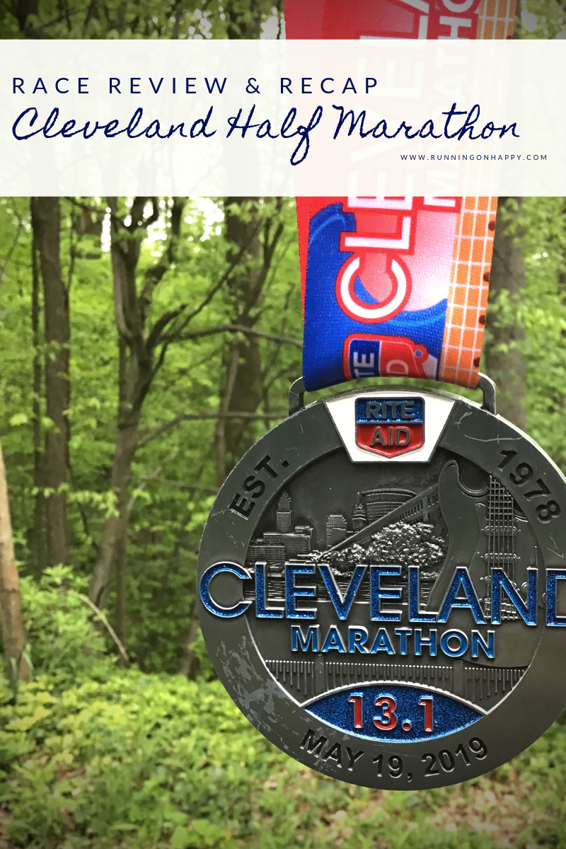 Cleveland Half Marathon 2019 Review and Recap | Running on Happy