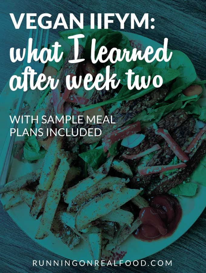 Vegan IIFYM: What I Learned After Week Two - Sample Meal Plans Included