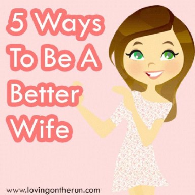 5 Ways to Be A Better Wife