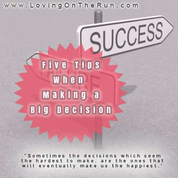 Five Tips When Making a Big Decision
