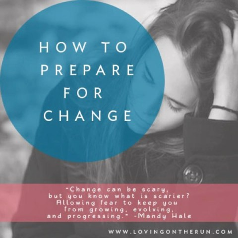 How to Prepare for Change