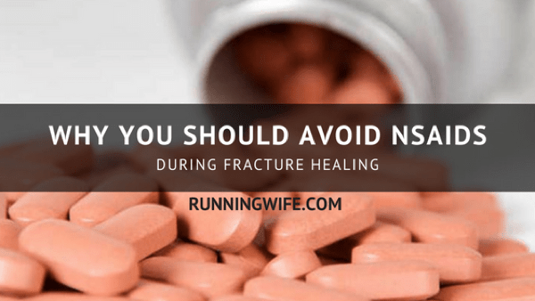 avoid NSAIDS during fracture healing