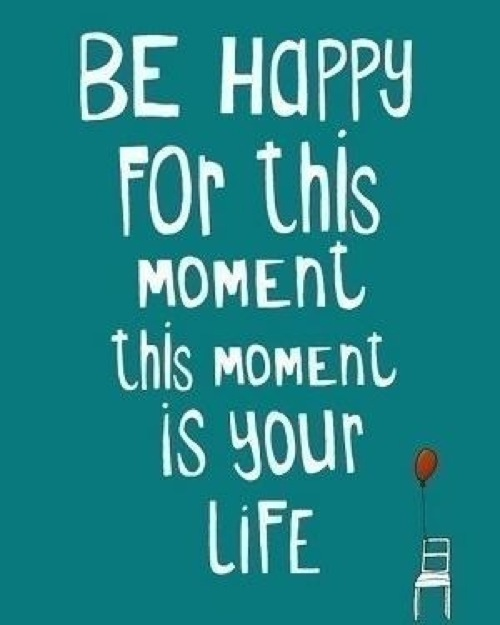 Be Happy for this Moment