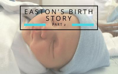 Easton's Birth Story {Part 2}