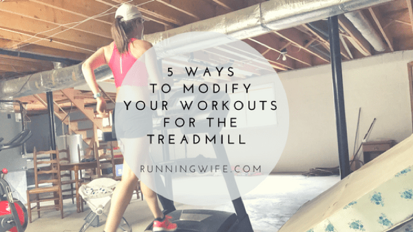 5 Ways to Modify Your Workouts for the Treadmill