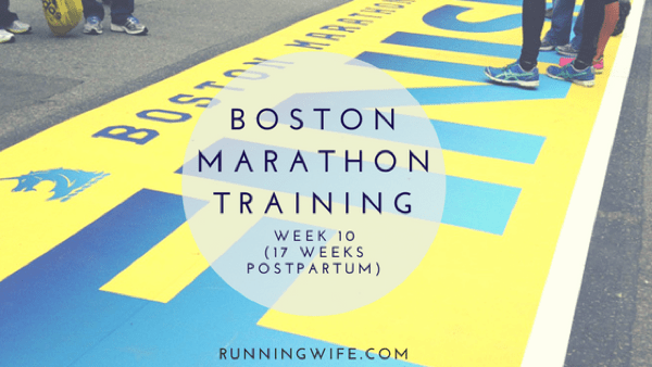 Boston Marathon Training {Week 10}