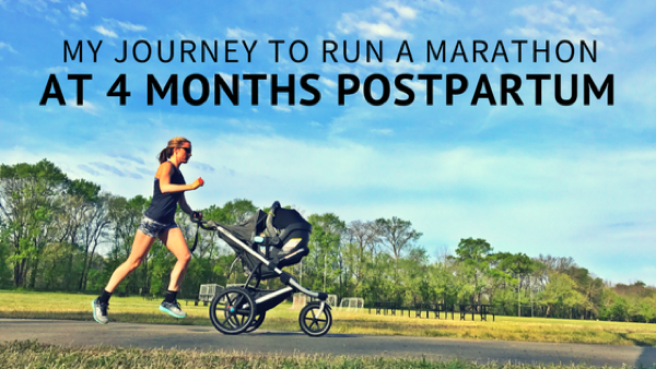 My Journey to Run a Marathon 4 Months Postpartum