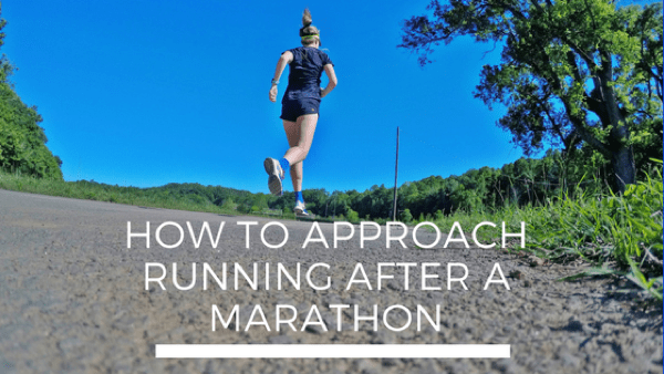 How to Approach Running After a Marathon