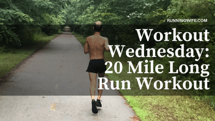 Workout Wednesday: 20 Mile Long Run Marathon Workout