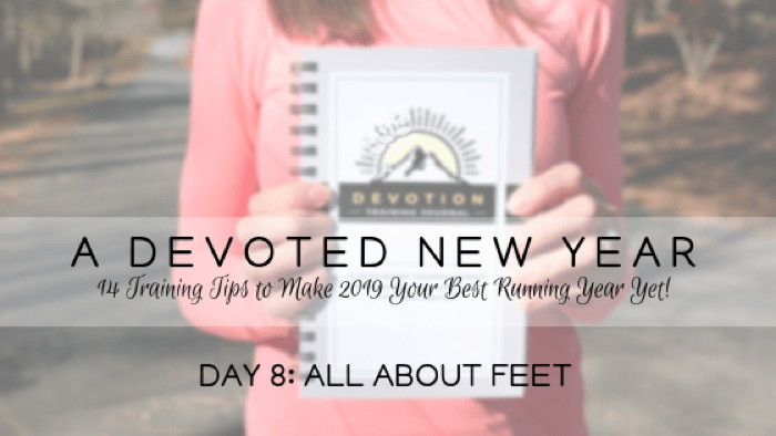 A DEVOTED New Year Day 8: All About Feet