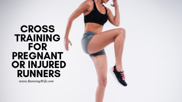 Cross Training for Pregnant or Injured Runners