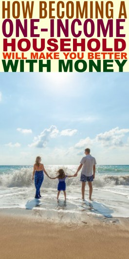 How Becoming A One Income Household Will Make You Better With Money
