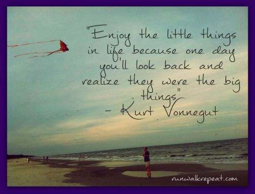 Enjoy The Little Things In Life - Run Walk Repeat