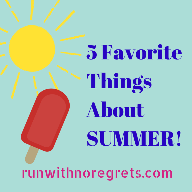 5 Favorite Things About SUMMER!