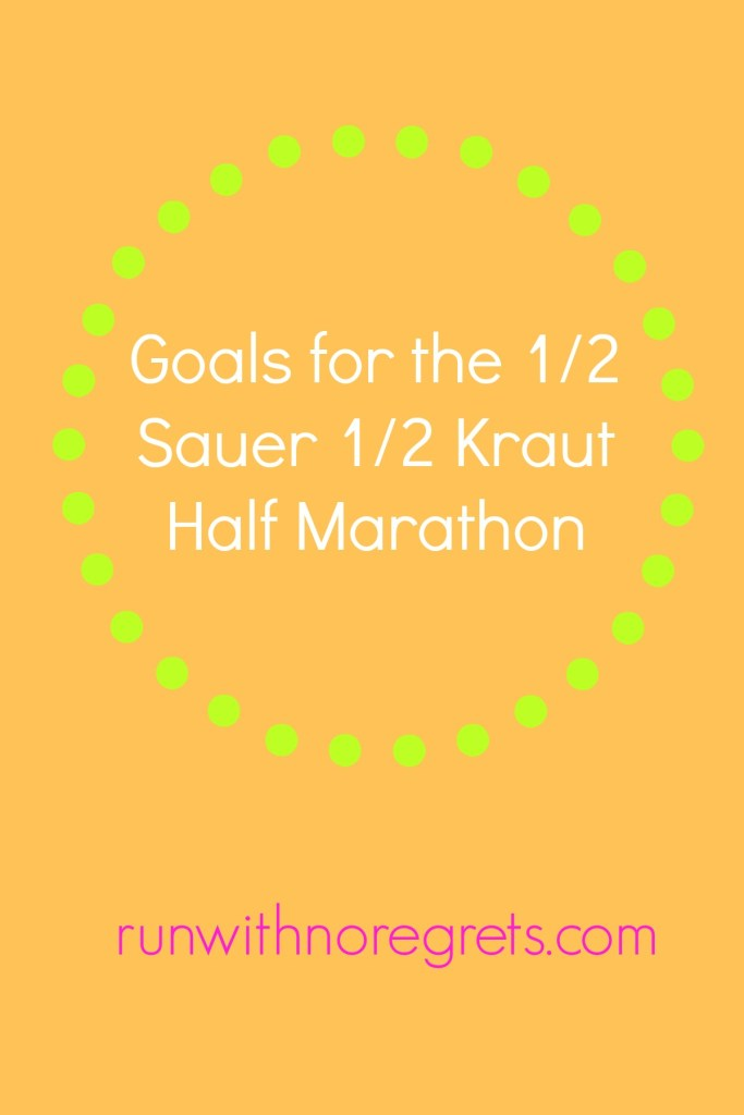 I'm sharing my goals for the 1/2 Sauer 1/2 Kraut Half Marathon in Philadelphia, my last race of the Spring season!