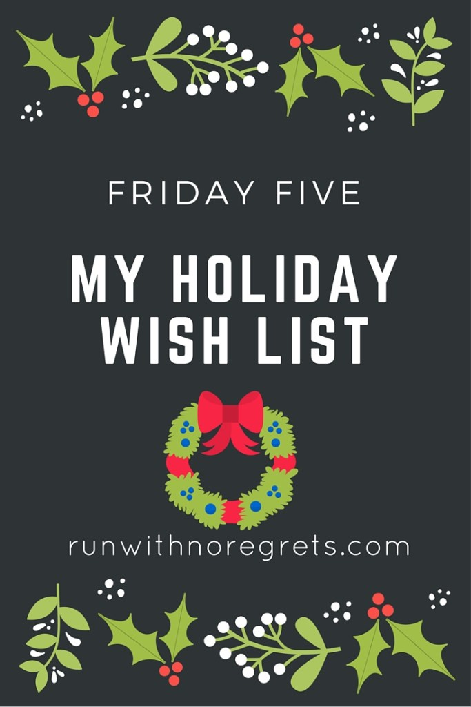 For this week's Friday 5, I'm sharing my holiday wish list! Hopefully Santa will hook me up this year!