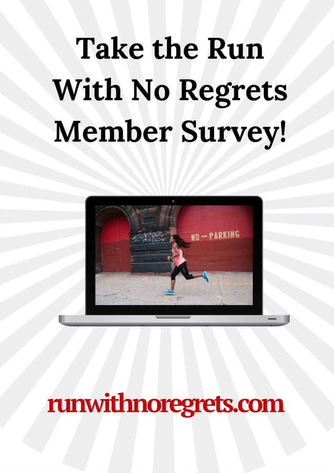 Have you been a reader of Run With No Regrets? Check out this year's member survey so you can help make RWNR a better place for you with running tips and healthy living!