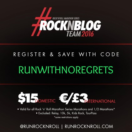 Use discount code RUNWITHNOREGRETS to get $15 off Rock 'N Roll races!