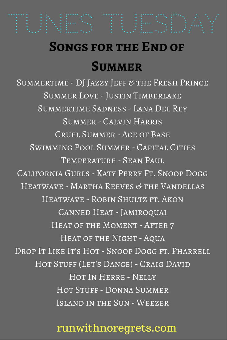 Tunes Tuesday has moved to a monthly format! For August, we're sharing our favorite songs for the end of summer. Join us the 1st Tuesday of every month at runwithnoregrets.com!