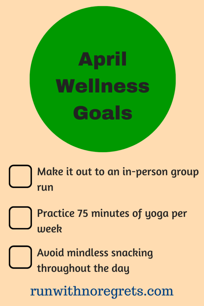 I'm sharing my wellness goals for April! Check out more on running and fitness at runwithnoregretes.com!