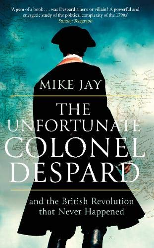 The Unfortunate Colonel Despard