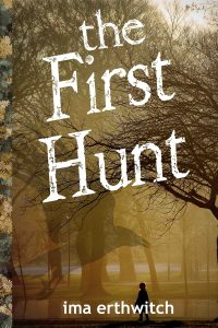 The First Hunt by Ima Erthwitch book cover.