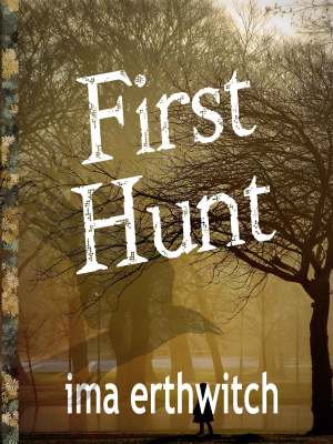 Cover image for First Hunt, the first novel in the Bounty Hunter trilogy by Ima Erthwitch.