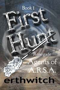 First Hunt, book one in the Renegade series