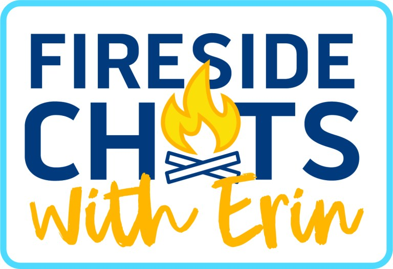 Fireside Chats with Erin