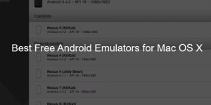 Best Free Android Emulators for Mac OS X 2015