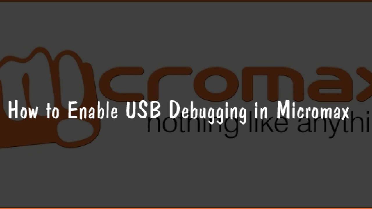 How to Enable USB Debugging in Micromax Android
