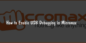 How to Enable USB Debugging in Micromax Android ?