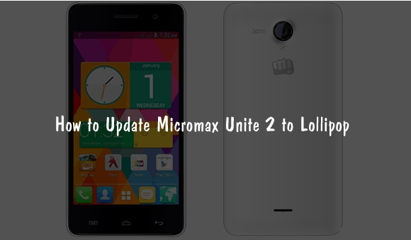 How to Update Micromax Unite 2 to Lollipop