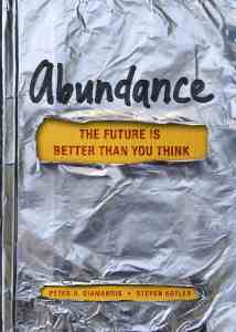 Peter Diamandis – Abundance: The Future Is Better Than You Think