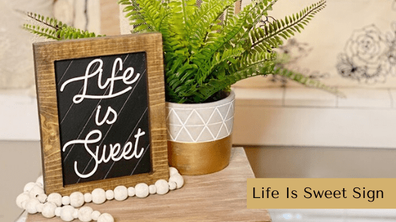 Make your own Life Is Sweet sign with an easy DIY kit!