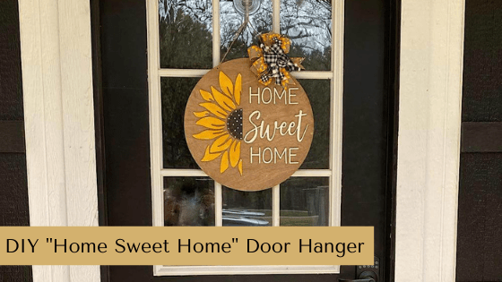Make your own Home Sweet Home Door Hanger with this simple Spring home décor DIY tutorial.