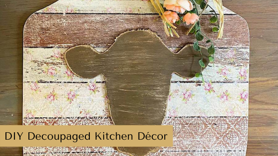 DIY Decoupaged Kitchen Décor