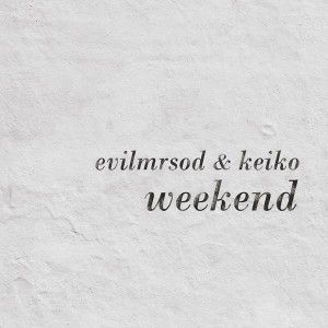 EvilMrSod-Keiko-Weekend-2013-nuevo-disco-300x300