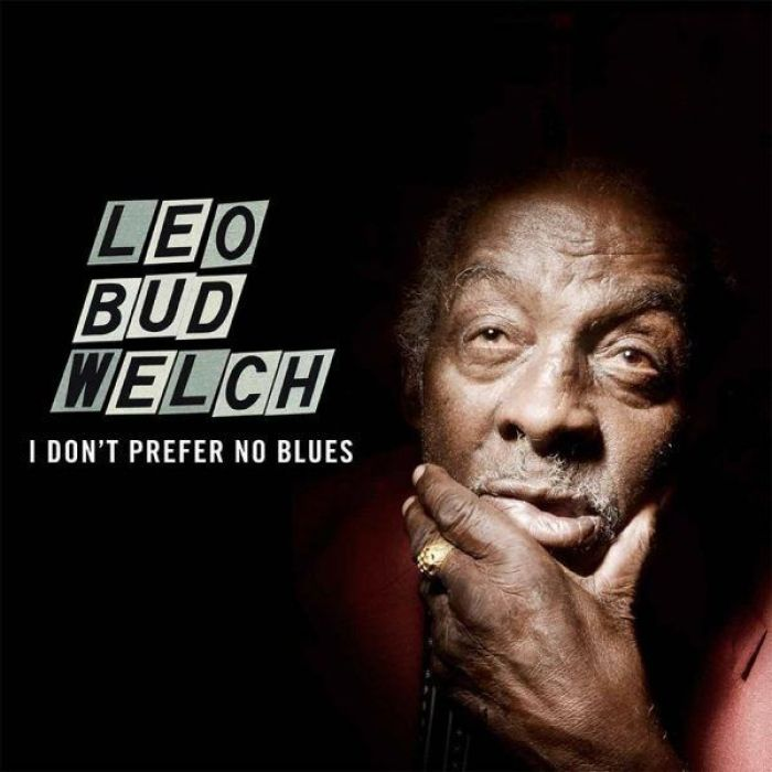 LEO-BUD-WELCH-I-Dont-Prefer-No-Blues