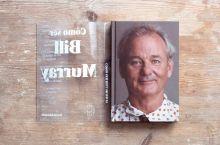Cómo ser Bill Murray – Gavin Edwards (Blackie Books)