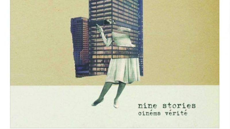 Nine Stories – Cinéma Véritè (Mount Verdoux)
