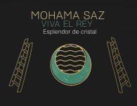 Mohama Saz – Viva el Rey (Humo)