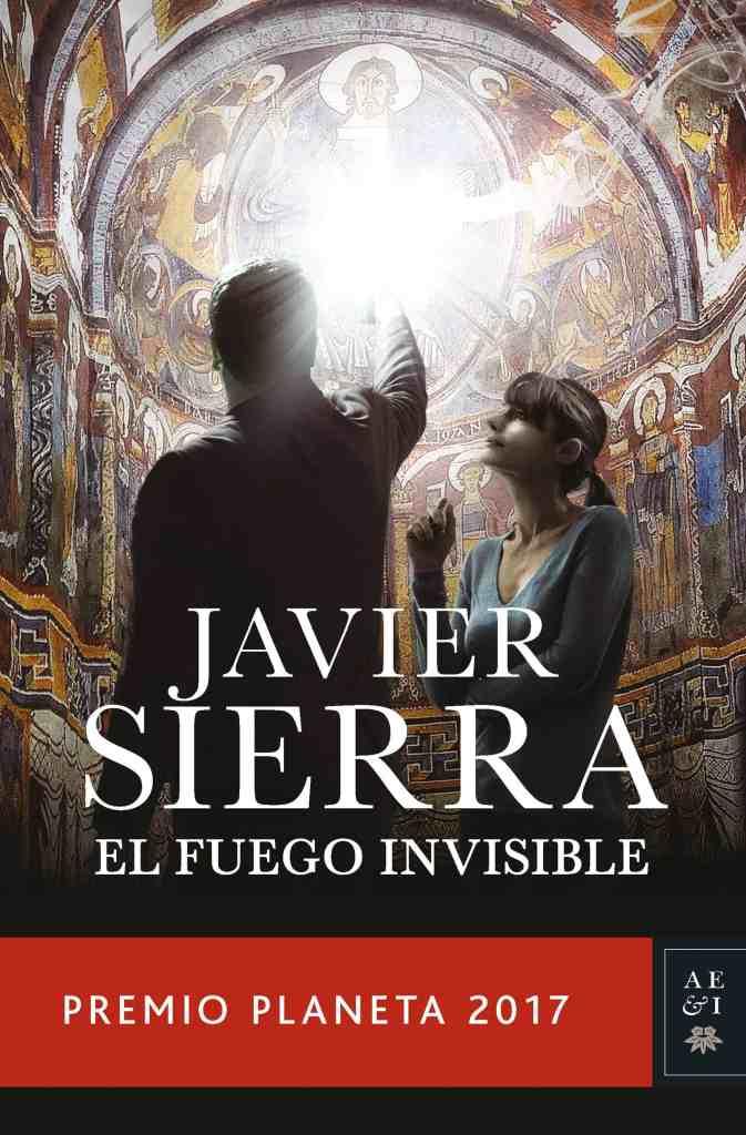 El Fuego Invisible. Javier Sierra