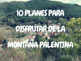10 planes para disfrutar de la montaña palentina