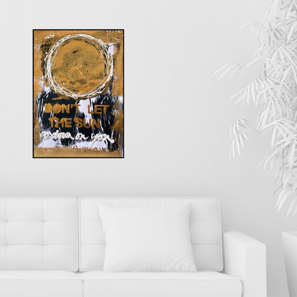 Don't let the sun go down on you goud aan muur